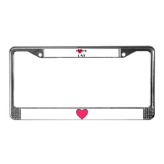 I LOVE MY CAT License Plate Frame