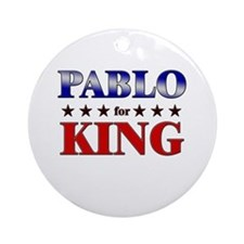 PABLO for king Ornament (Round)