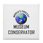 World's Coolest MUSEUM CONSERVATOR Tile Coaster
