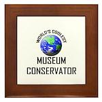 World's Coolest MUSEUM CONSERVATOR Framed Tile