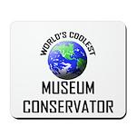 World's Coolest MUSEUM CONSERVATOR Mousepad