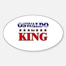 OSWALDO for king Oval Decal