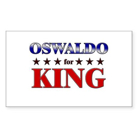 OSWALDO for king Rectangle Sticker