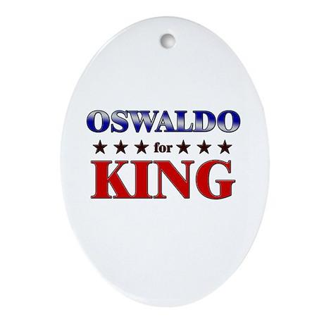 OSWALDO for king Oval Ornament