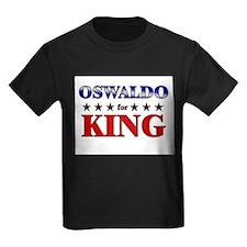 OSWALDO for king T