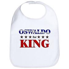 OSWALDO for king Bib
