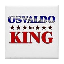 OSVALDO for king Tile Coaster