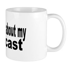 Ask About My Podcast  Mug
