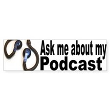 Ask About My Podcast Bumper Bumper Sticker