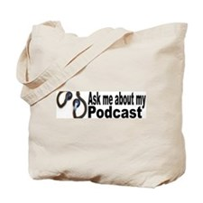 Ask About My Podcast  Tote Bag