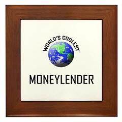 World's Coolest MONEYLENDER Framed Tile