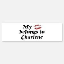 Kiss Belongs to Charlene Bumper Bumper Bumper Sticker