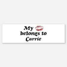 Kiss Belongs to Carrie Bumper Bumper Bumper Sticker
