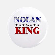 """NOLAN for king 3.5"""" Button"""
