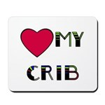 LOVE MY CRIB Mousepad