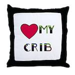 LOVE MY CRIB Throw Pillow