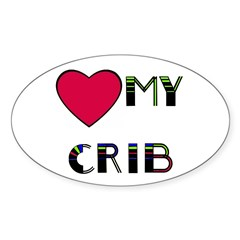 LOVE MY CRIB Oval Decal