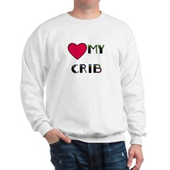 LOVE MY CRIB Sweatshirt