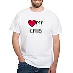 LOVE MY CRIB White T-Shirt