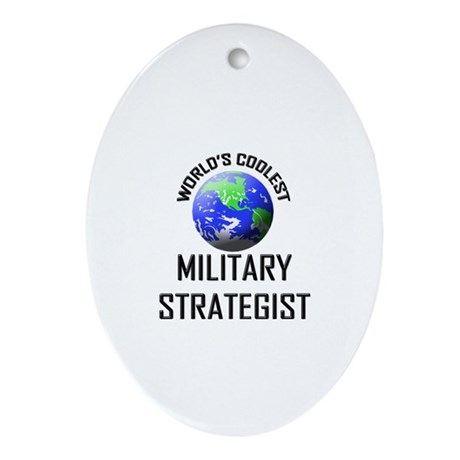 World's Coolest MILITARY STRATEGIST Ornament (Oval