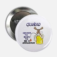 """Grandfather - never to busy..."" Button"
