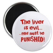 """The Liver is evil 2.25"""" Magnet (10 pack)"""