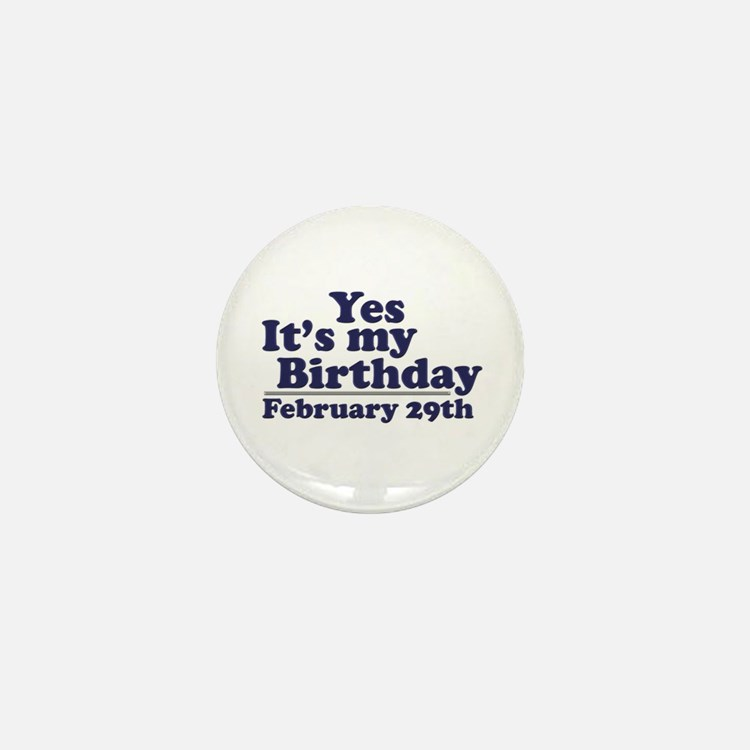 February 29th Birthday Mini Button