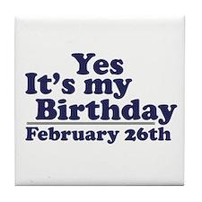 February 26th Birthday Tile Coaster