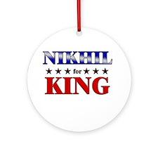 NIKHIL for king Ornament (Round)