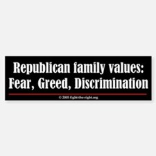 Fear, Greed, Discrimination (bumper sticker)