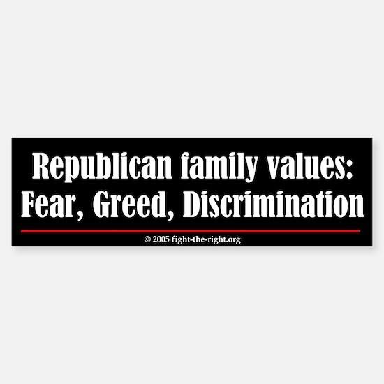 Fear, Greed, Discrimination (bumper sticker)