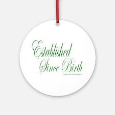 Established Since Birth Ornament (Round)
