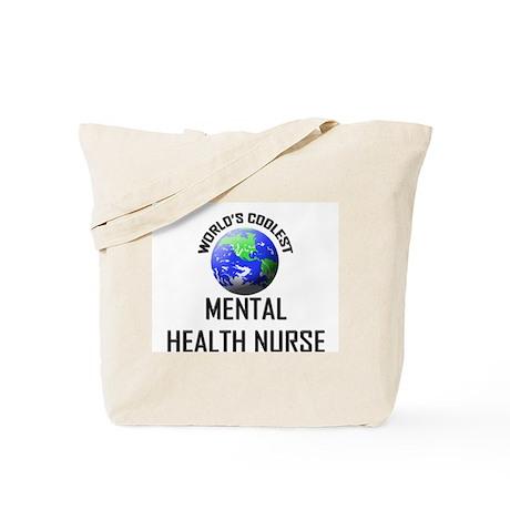 World's Coolest MENTAL HEALTH NURSE Tote Bag
