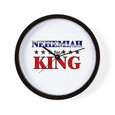 NEHEMIAH for king Wall Clock
