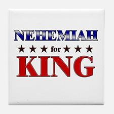 NEHEMIAH for king Tile Coaster