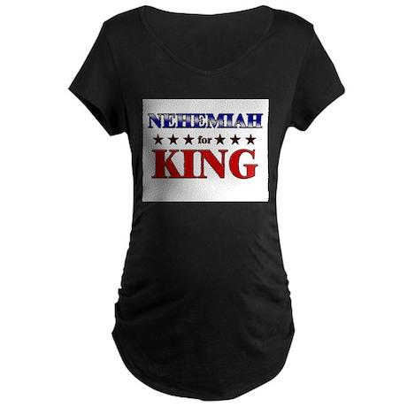 NEHEMIAH for king Maternity Dark T-Shirt
