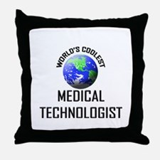 World's Coolest MEDICAL TECHNOLOGIST Throw Pillow