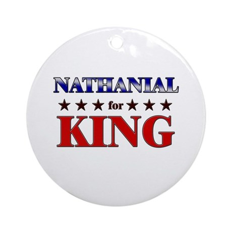 NATHANIAL for king Ornament (Round)