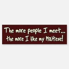 The More People Maltese Bumper Bumper Bumper Sticker