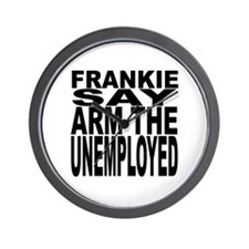 Frankie Say Arm The Unemployed Wall Clock