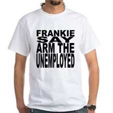 Frankie Say Arm The Unemployed Shirt