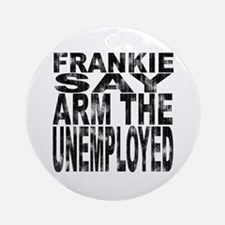 Arm The Unemployed Distressed Ornament (Round)