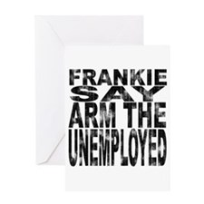 Arm The Unemployed Distressed Greeting Card