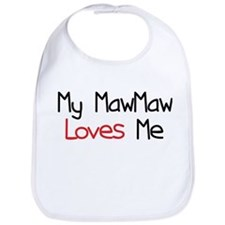 My MawMaw Loves Me Bib