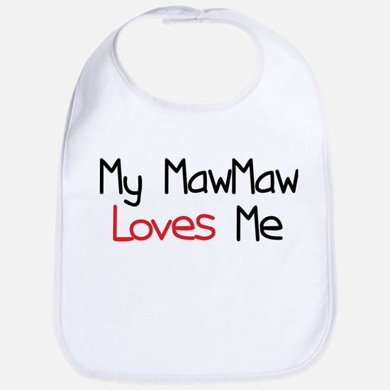My MawMaw Loves Me Bib
