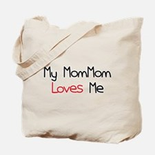 My MomMom Loves Me Tote Bag