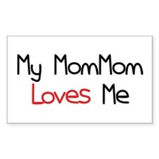 My MomMom Loves Me Rectangle Decal