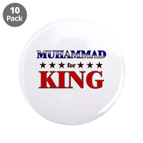 "MUHAMMAD for king 3.5"" Button (10 pack)"