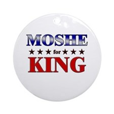 MOSHE for king Ornament (Round)