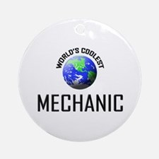 World's Coolest MECHANIC Ornament (Round)